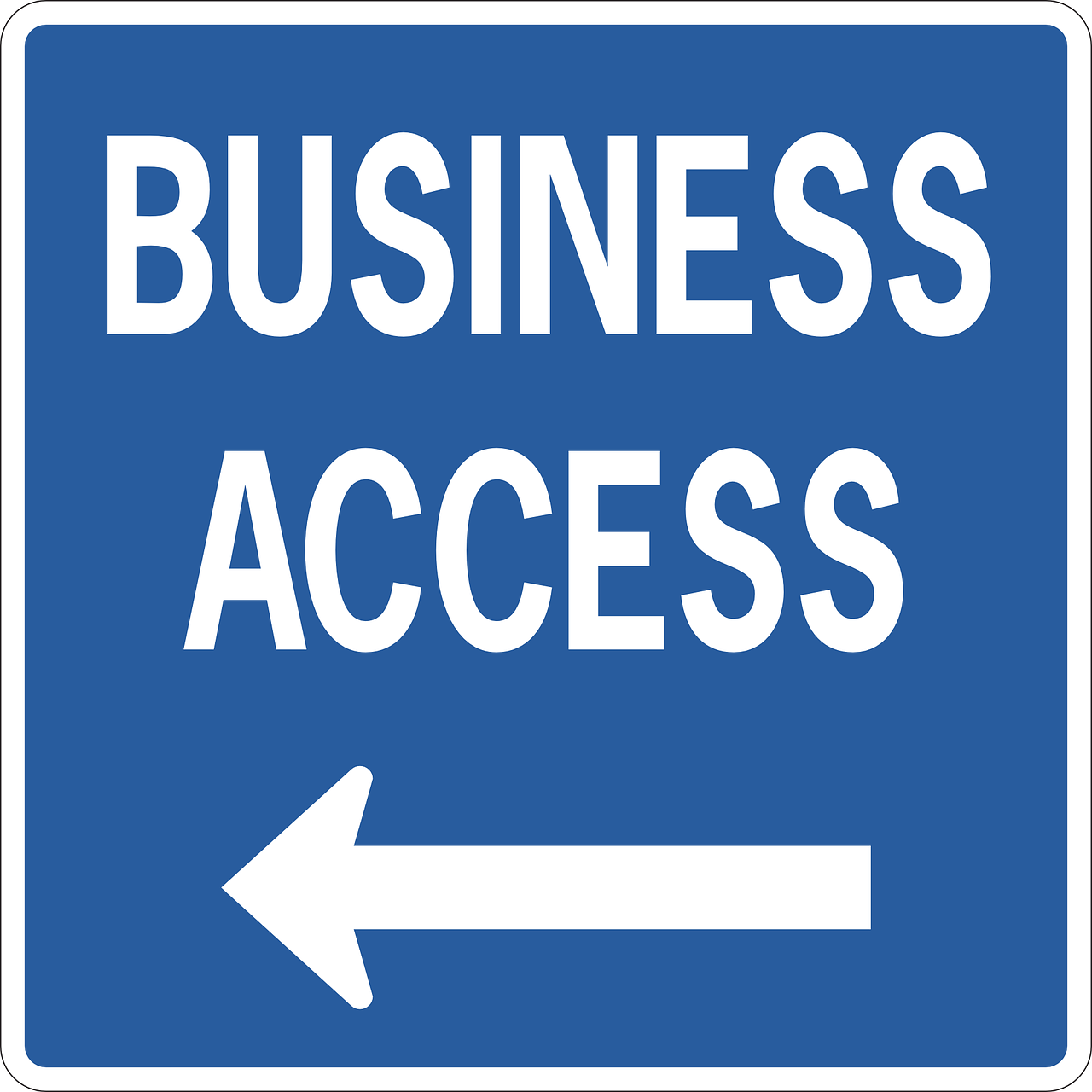 business access sign free photo