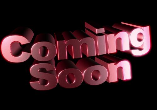 coming soon soon coming
