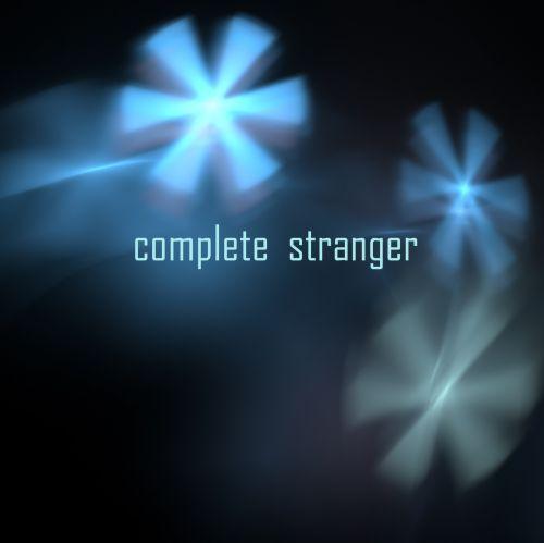 Complete Stranger
