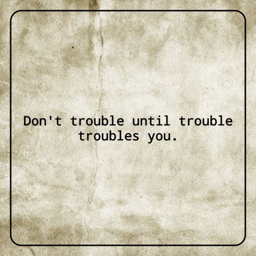 Don't Trouble Text