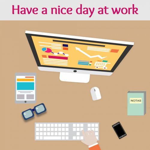 Have A Nice Day At Work Free Ecard