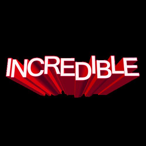 incredible inconceivable enormous