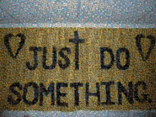 just do something motivation quote