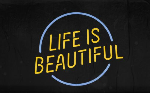 Life Is Beautiful  Sign #7