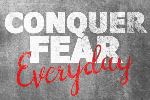 quote conquer fear