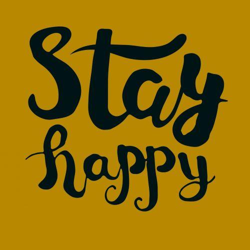 Stay Happy Advice