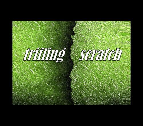 Trifling Scratch