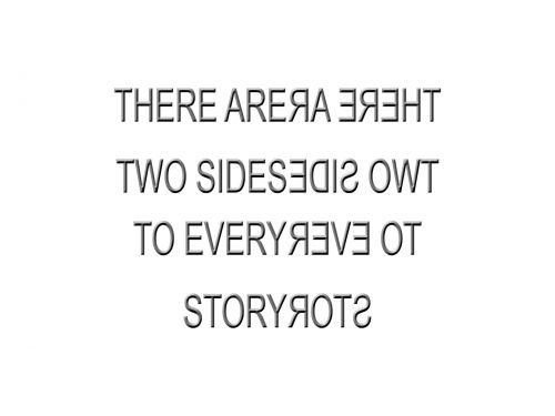 Two Sides Every Story
