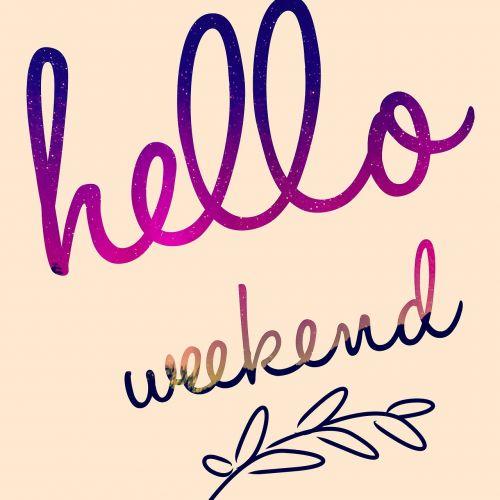 weekend hello celebrate